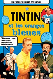 Tintin et les oranges bleues (1964) Poster - Movie Forum, Cast, Reviews