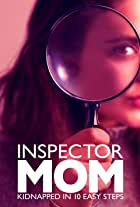 Inspector Mom: Kidnapped in Ten Easy Steps