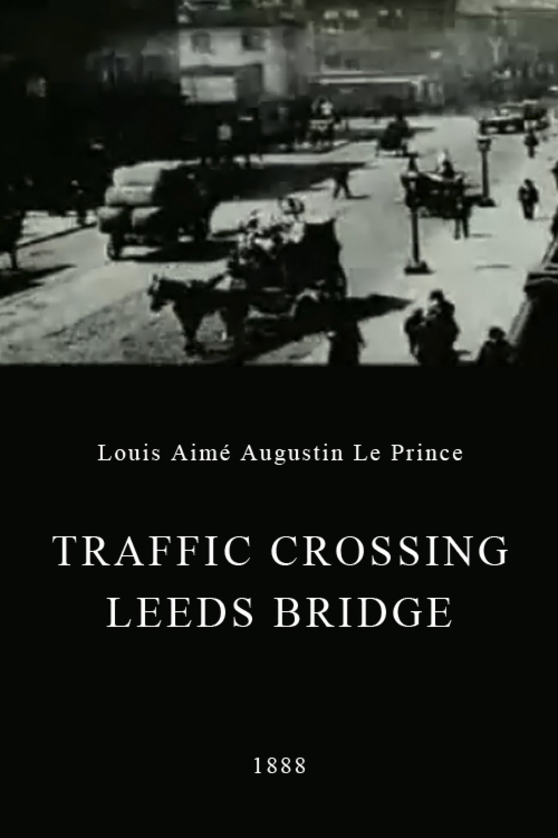 Traffic Crossing Leeds Bridge 1888 Imdb