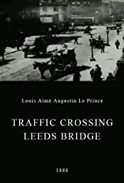 Traffic Crossing Leeds Bridge(1888) Poster - Movie Forum, Cast, Reviews