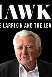 Hawke: The Larrikin and the Leader Poster