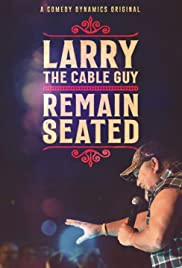 Larry the Cable Guy: Remain Seated Poster