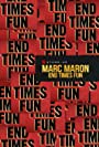 Marc Maron: End Times Fun (2020)