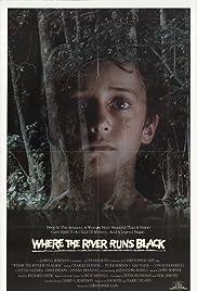 Where the River Runs Black(1986) Poster - Movie Forum, Cast, Reviews