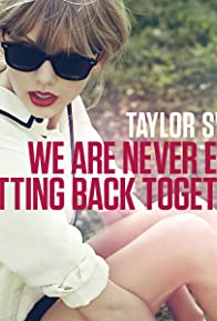 Primary photo for Taylor Swift: We Are Never Ever Getting Back Together