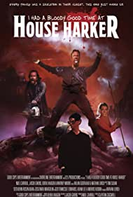 I Had a Bloody Good Time at House Harker (2017) Poster - Movie Forum, Cast, Reviews