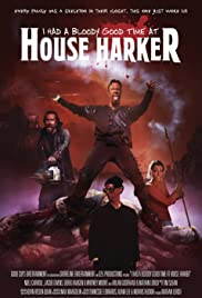 I Had a Bloody Good Time at House Harker Poster