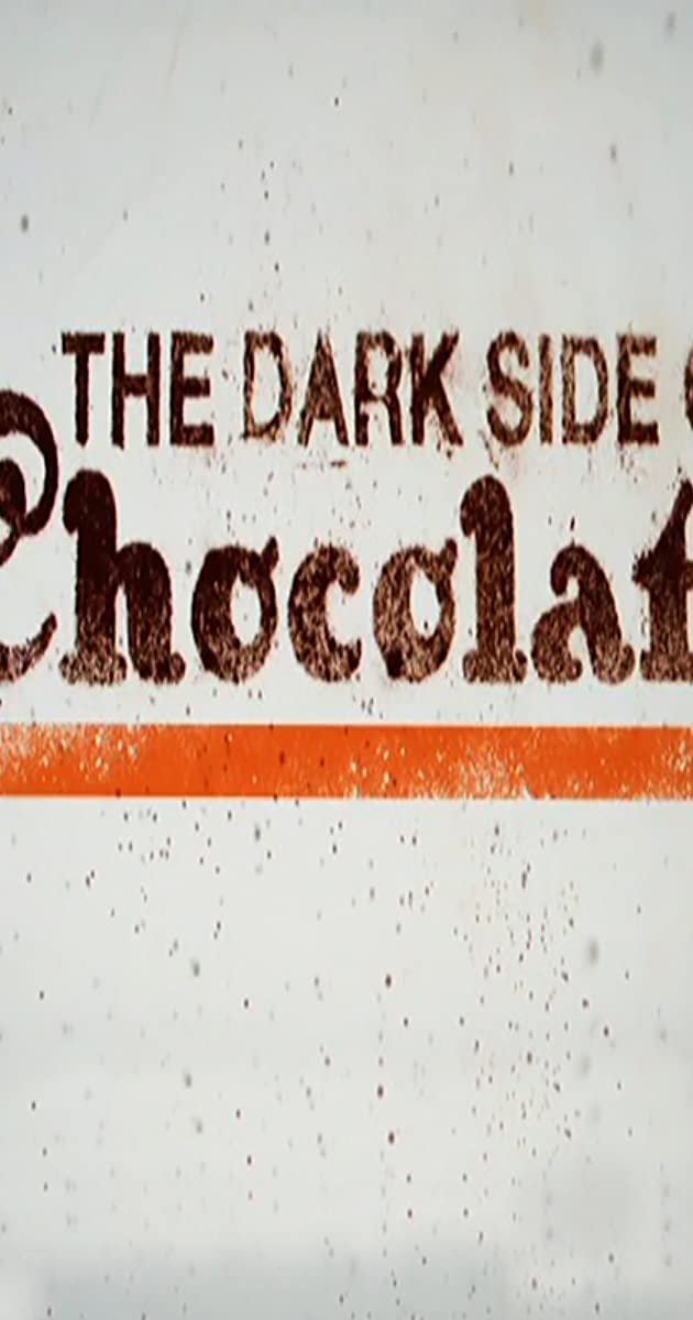 The Dark Side of Chocolate (2010) - IMDb