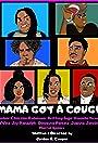 Mama Got A Cough