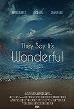 They Say It's Wonderful