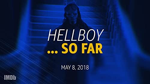 'Hellboy' ... So Far: Fast Facts About the 2019 Reboot