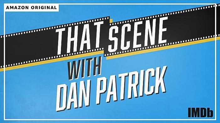 That Scene with Dan Patrick (2020-)