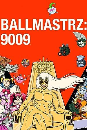 Where to stream Ballmastrz 9009