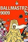 Ballmastrz 9009 (2018) Poster