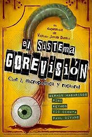 El sistema Gorevisión: Cine z, micropolítica y rocanrol (2015)