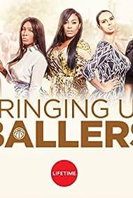 Bringing Up Ballers (2017)