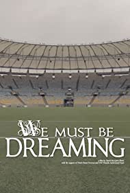 We Must Be Dreaming (2016)