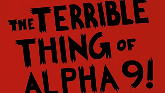 Downloadable dvd movie The Terrible Thing of Alpha-9! USA [iPad]