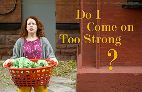 itunes movie trailer download Do I Come on Too Strong? (2010) Canada  [mpeg] [h264] [HDR]