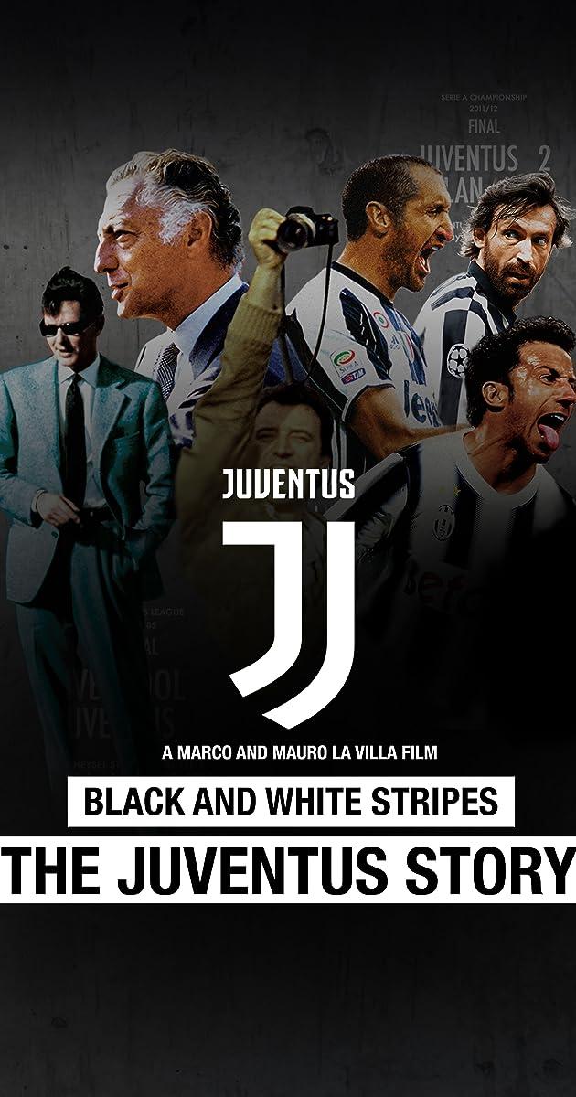 5e73fef1d Black and White Stripes  The Juventus Story (2018) - IMDb