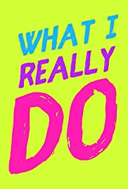 What I Really Do Poster