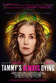 Felicity Huffman in Tammy's Always Dying (2019)