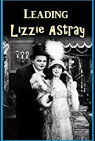 Leading Lizzie Astray (1914) Poster - Movie Forum, Cast, Reviews