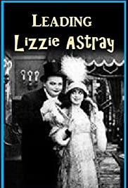 Leading Lizzie Astray(1914) Poster - Movie Forum, Cast, Reviews