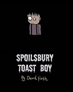 Best free download sites for movies Spoilsbury Toast Boy by David Firth [hddvd]
