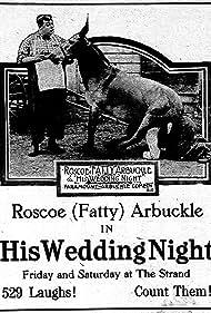 Roscoe 'Fatty' Arbuckle in His Wedding Night (1917)