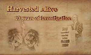 Harvested Alive - 10 Years of Investigation
