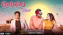 Gulabo Chori (2019 Video)