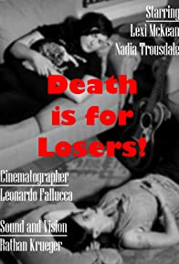 Primary photo for Death is for Losers!