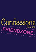 Confessions from the Friendzone
