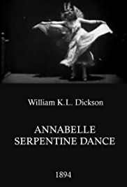 Annabelle Serpentine Dance (1895) Poster - Movie Forum, Cast, Reviews
