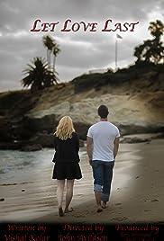 Let Love Last(2014) Poster - Movie Forum, Cast, Reviews
