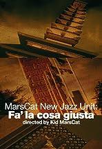 MarsCat New Jazz Unit: Fa' la cosa giusta