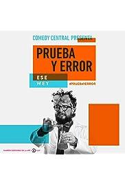 Comedy Central Presenta: Ese Wey. Prueba y Error