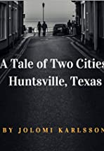 A Tale of Two Cities; Huntsville, Texas