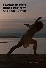 Finding Heaven Under Our Feet: Making Modern Dance