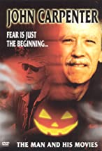 Primary image for John Carpenter: Fear Is Just the Beginning... The Man and His Movies