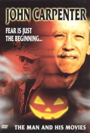 John Carpenter: Fear Is Just the Beginning... The Man and His Movies Poster