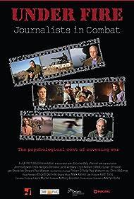 Under Fire: Journalists in Combat (2011)