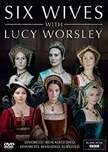 Watch ready full movie hd Six Wives with Lucy Worsley [x265]