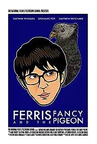 Ferris & the Fancy Pigeon (2016)
