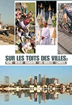 Sur Les Toits Des Villes, la vie d'en haut
