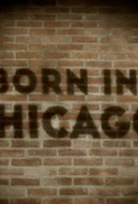 Primary photo for Born in Chicago