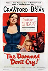 The Damned Don't Cry (1950) Poster - Movie Forum, Cast, Reviews