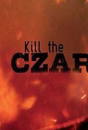 Kill the Czar