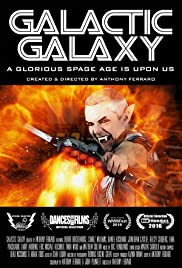 Galactic Galaxy: A Glorious Space Age Is Upon Us Poster